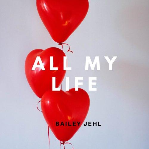 All My Life de Bailey Jehl