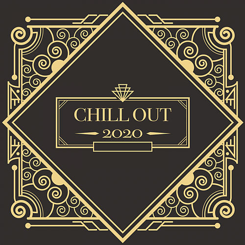 Chill Out 2020 von Chillout Lounge