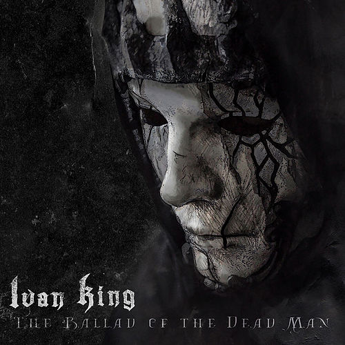 The Ballad of the Dead Man by Ivan King