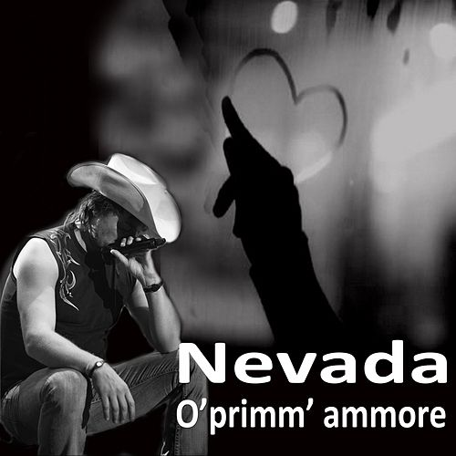 O' primm' ammore by Nevada