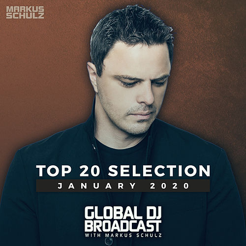 Global DJ Broadcast - Top 20 January 2020 von Markus Schulz