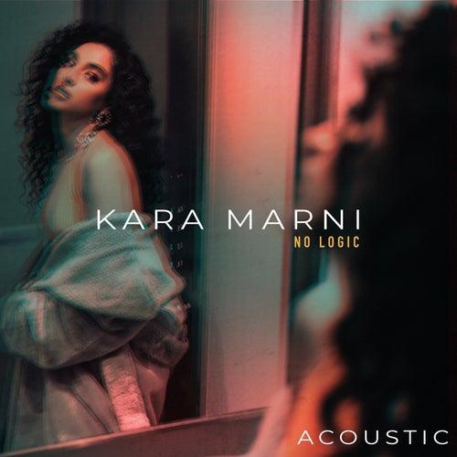 No Logic (Acoustic) by Kara Marni