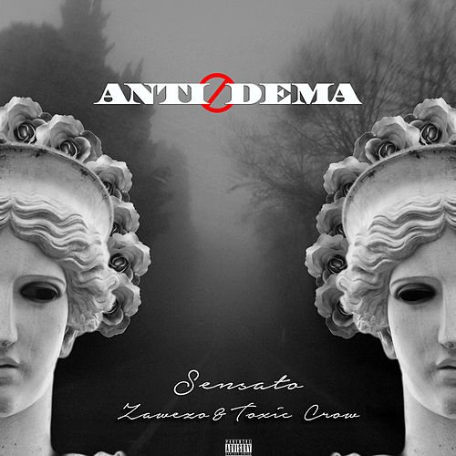 Anti-Dema (feat. Zawezo & Toxic Crow) by Sensato