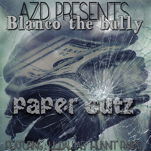 Paper Cuts (feat. Lil Dallas & Hunnt Racks) von Blanco The Bully