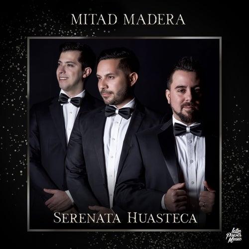 Serenata Huasteca by Mitad Madera