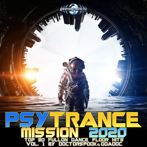 Psy Trance Mission 2020: Top 20 Fullon Dance Floor Hits, Vol. 1 by Dr. Spook