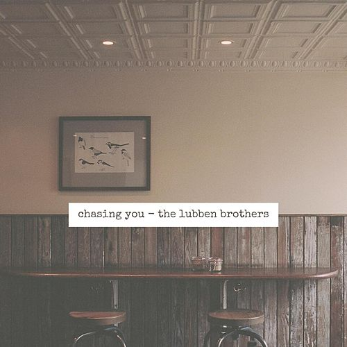 Chasing You von The Lubben Brothers