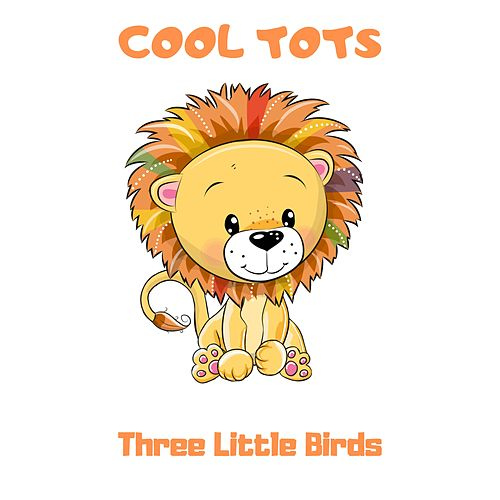 Three Little Birds de Cool Tots