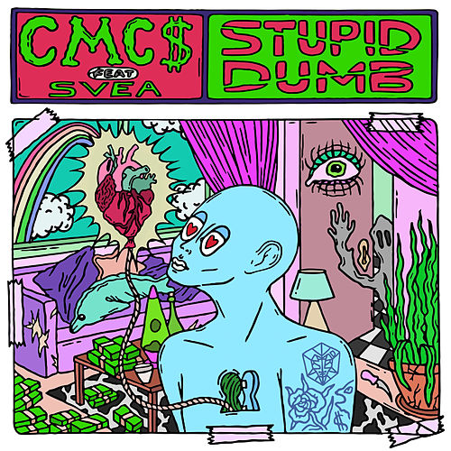 Stupid Dumb von Cmc$