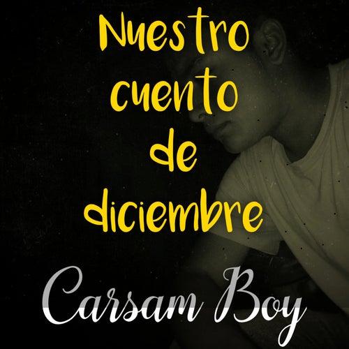 Nuestro cuento de diciembre de Carsam Boy