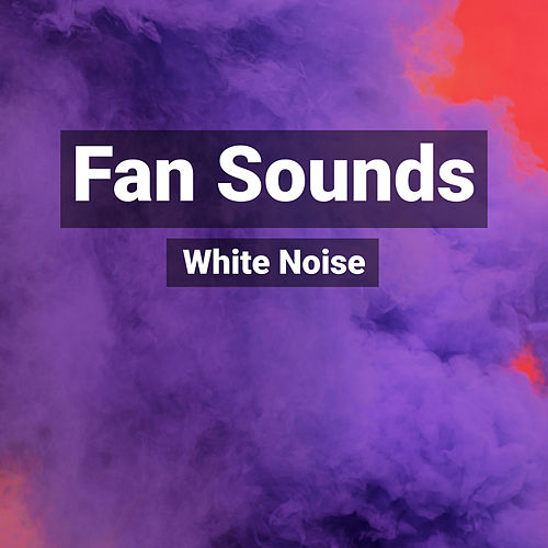 Best Fan Sounds for Sleep and Rest by Nature Sounds (1)