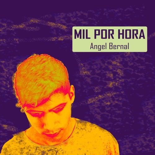 Mil por hora de Angel Bernal