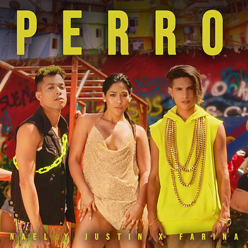 Perro by Nael Y Justin