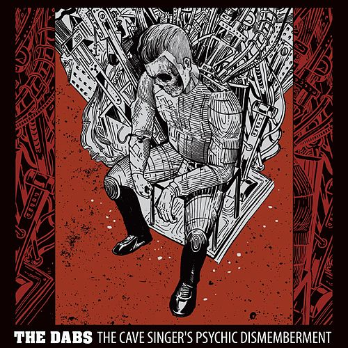 The Cave Singer's Psychic Dismemberment de Dabs