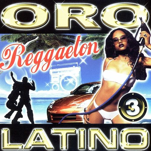 Oro Latino Reggaeton 3 de Various Artists
