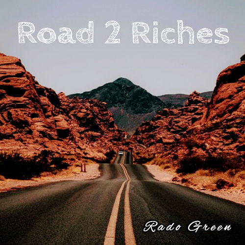 Road 2 Riches by Rado Green