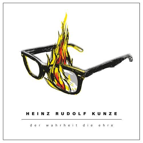 Der Wahrheit die Ehre de Heinz Rudolf Kunze