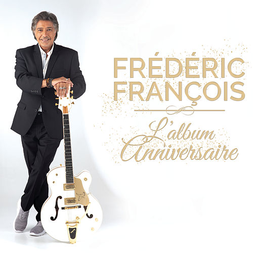 L'album anniversaire de Frédéric François