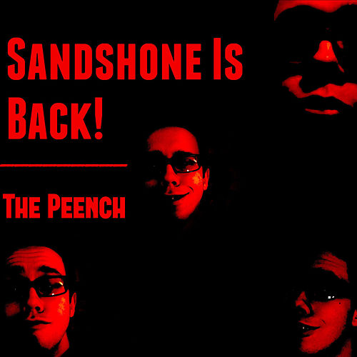 Sandshone Is Back! / The Peench by Sandshone