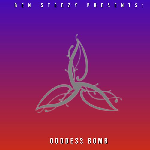 Goddess Bomb by Ben Steezy
