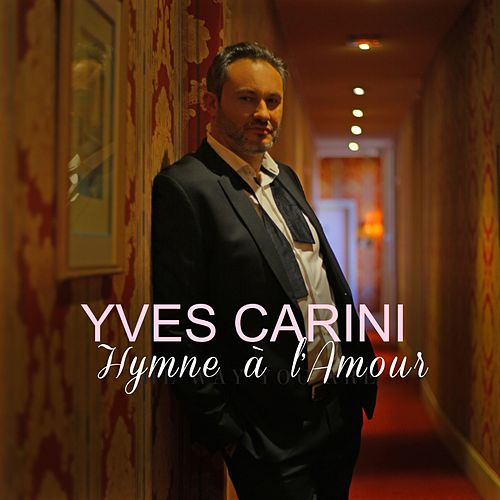 Hymne à l'amour by Yves Carini