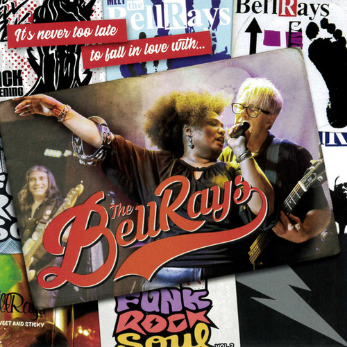 It's Never Too Late to Fall in Love with... The BellRays de The Bellrays