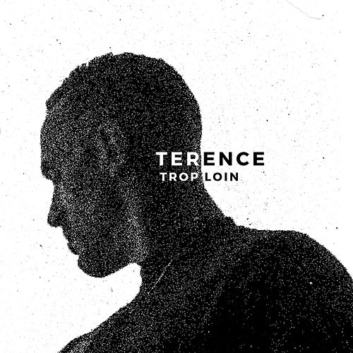 Trop loin by Terence
