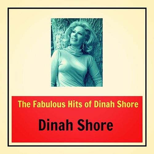 The Fabulous Hits of Dinah Shore von Dinah Shore