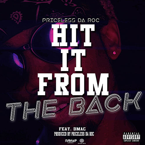 Hit It From The Back (feat. Dmac) von Priceless Da ROC