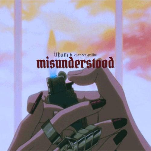 Misunderstood (Feat. Evander Griiim) de Ilham