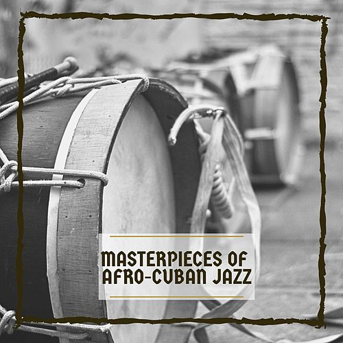 Masterpieces of Afro-Cuban Jazz by Various Artists