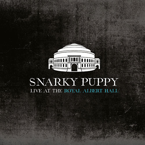Live at the Royal Albert Hall von Snarky Puppy