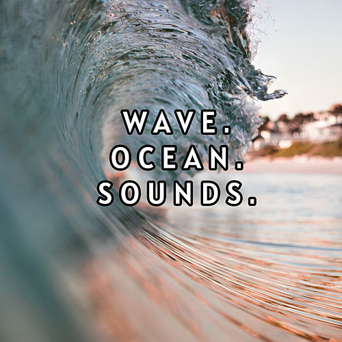 Easy Listening Collection of Wave and Ocean Sounds by River Sounds