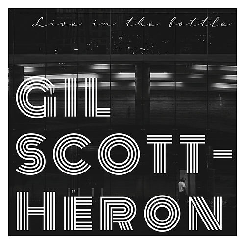 Live in The Bottle de Gil Scott-Heron