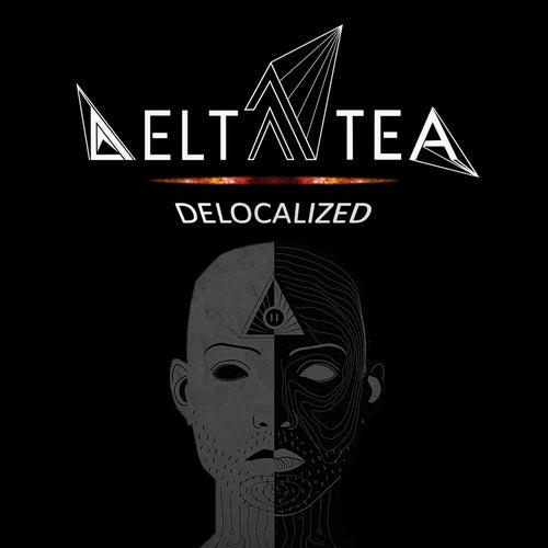 Delocalized by Delta Tea