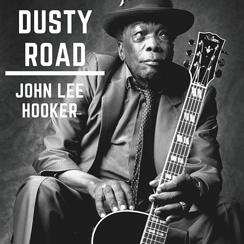 Dusty Road de John Lee Hooker