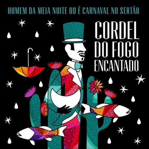 Homem da Meia Noite ou É Carnaval no Sertão de Cordel do Fogo Encantado