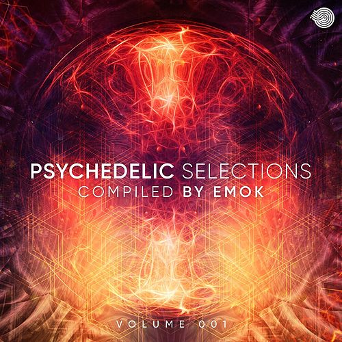 Psychedelic Selections Vol 001 Compiled by Emok (Compiled by Emok) de Emok
