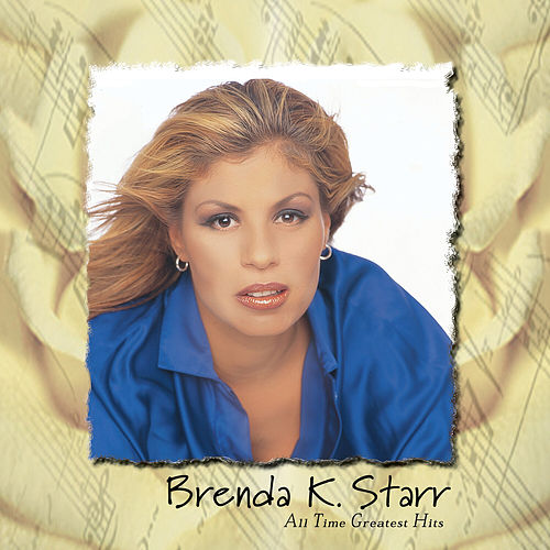 All Time Greatest Hits by Brenda K. Starr
