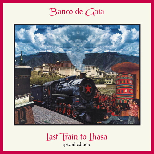 Last Train to Lhasa de Banco de Gaia
