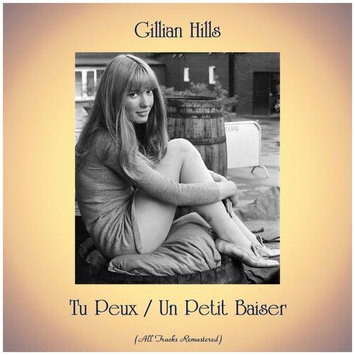 Tu Peux / Un Petit Baiser (All Tracks Remastered) de Gillian Hills