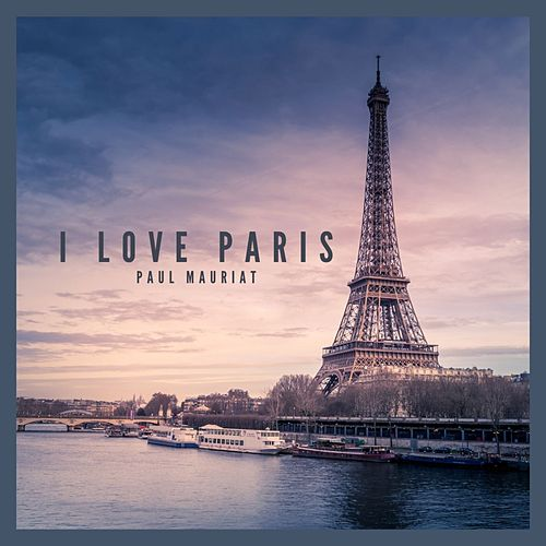 I love Paris von Paul Mauriat