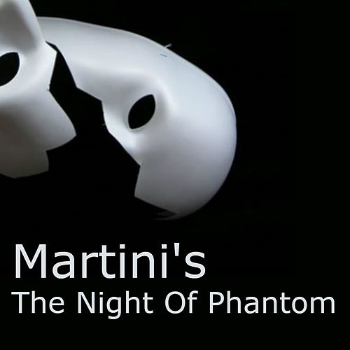 The Night Of Phantom by The Martinis
