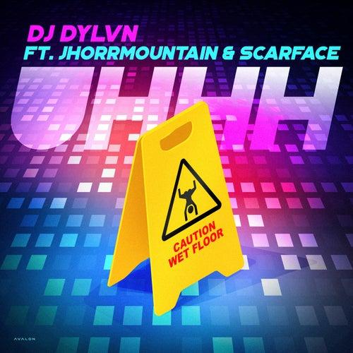 Uhhh de DJ Dylvn