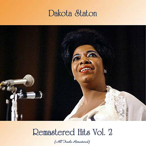 Remastered Hits Vol. 2 (All Tracks Remastered) by Dakota Staton