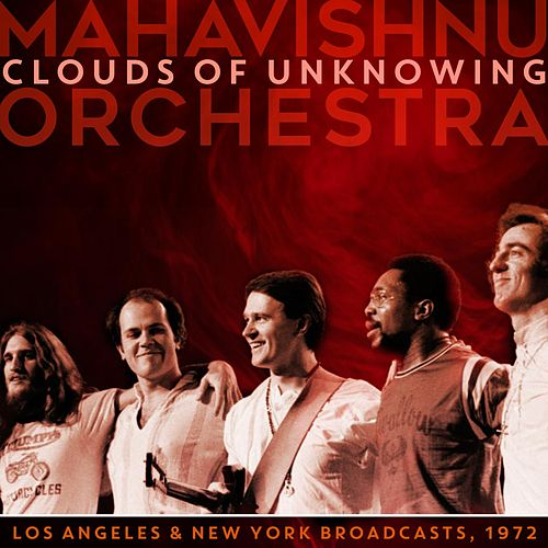 Clouds of Unknowing by The Mahavishnu Orchestra