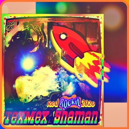 Red Rockit 2020 de Texmex Shaman