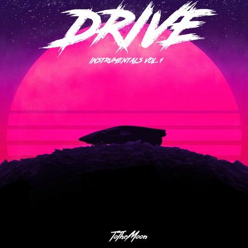 Drive Instrumentals, Vol. 1 von To The Moon