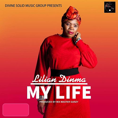 My Life by Lilian Dinma