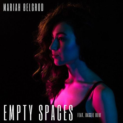 Empty Spaces (feat. Bassie Blue) by Mariah Belgrod